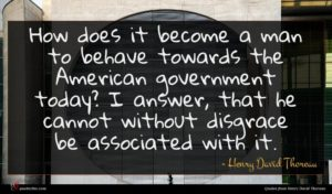 Henry David Thoreau quote : How does it become ...
