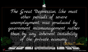 Milton Friedman quote : The Great Depression like ...