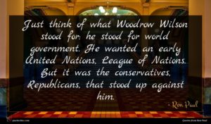 Ron Paul quote : Just think of what ...