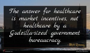 Mitt Romney quote : The answer for healthcare ...