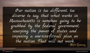 Mitt Romney quote : Our nation is too ...
