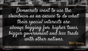 Mitt Romney quote : Democrats want to use ...