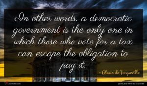 Alexis de Tocqueville quote : In other words a ...