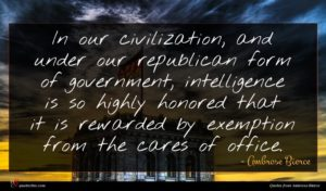 Ambrose Bierce quote : In our civilization and ...