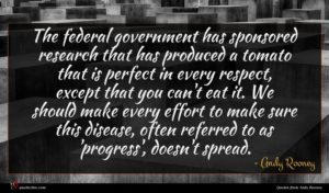 Andy Rooney quote : The federal government has ...