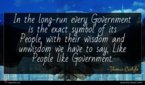 Thomas Carlyle quote : In the long-run every ...