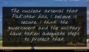 Hillary Clinton quote : The nuclear arsenal that ...