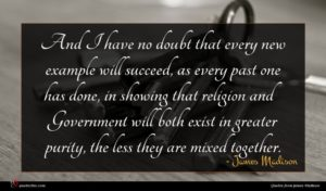 James Madison quote : And I have no ...