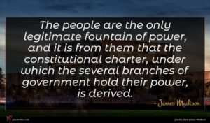 James Madison quote : The people are the ...