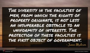 James Madison quote : The diversity in the ...