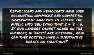 J. C. Watts quote : Republicans and Democrats have ...