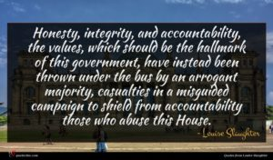 Louise Slaughter quote : Honesty integrity and accountability ...
