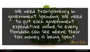 Marco Rubio quote : We need transparency in ...