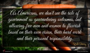 Rick Perry quote : As Americans we don't ...