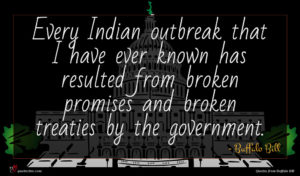 Buffalo Bill quote : Every Indian outbreak that ...