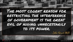John Stuart Mill quote : The most cogent reason ...