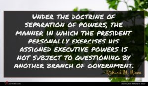 Richard M. Nixon quote : Under the doctrine of ...