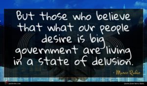 Marco Rubio quote : But those who believe ...