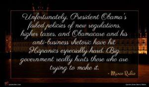 Marco Rubio quote : Unfortunately President Obama's failed ...