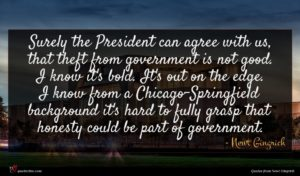 Newt Gingrich quote : Surely the President can ...