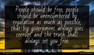 Glenn Beck quote : People should be free ...