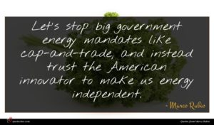 Marco Rubio quote : Let's stop big government ...