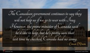 Conan O'Brien quote : The Canadian government continues ...