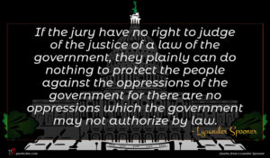 Lysander Spooner quote : If the jury have ...