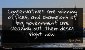 Rick Perry quote : Conservatives are winning offices ...
