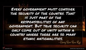 Aung San Suu Kyi quote : Every government must consider ...