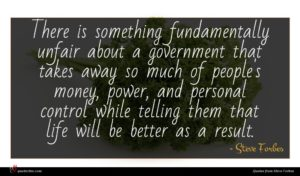 Steve Forbes quote : There is something fundamentally ...