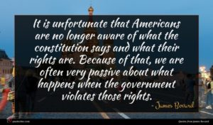 James Bovard quote : It is unfortunate that ...