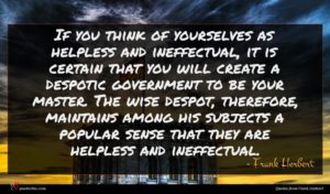 Frank Herbert quote : If you think of ...