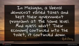 Rick Perry quote : In Michigan a liberal ...