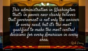Rick Perry quote : This administration in Washington ...