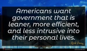 Rick Perry quote : Americans want government that ...
