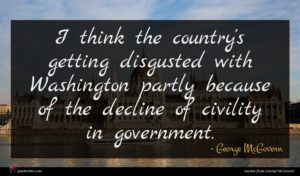 George McGovern quote : I think the country's ...