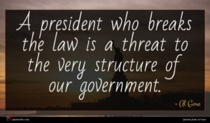 Al Gore quote : A president who breaks ...