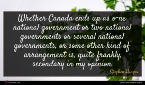 Stephen Harper quote : Whether Canada ends up ...
