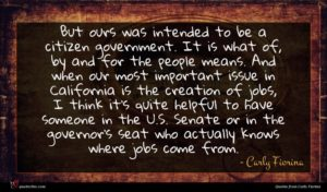 Carly Fiorina quote : But ours was intended ...
