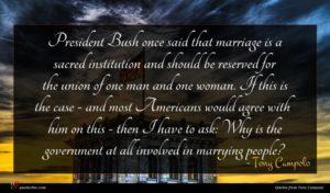 Tony Campolo quote : President Bush once said ...