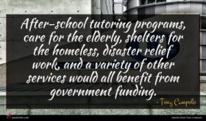 Tony Campolo quote : After-school tutoring programs care ...