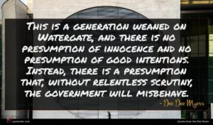 Dee Dee Myers quote : This is a generation ...