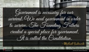 Michael Badnarik quote : Government is necessary for ...