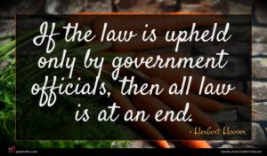 Herbert Hoover quote : If the law is ...