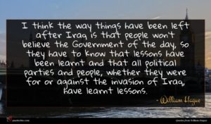 William Hague quote : I think the way ...