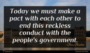 Chris Christie quote : Today we must make ...