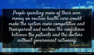 Benjamin Carson quote : People spending more of ...