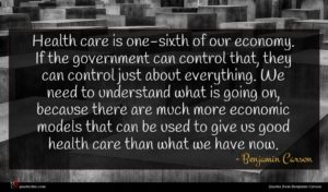 Benjamin Carson quote : Health care is one-sixth ...