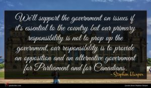 Stephen Harper quote : We'll support the government ...